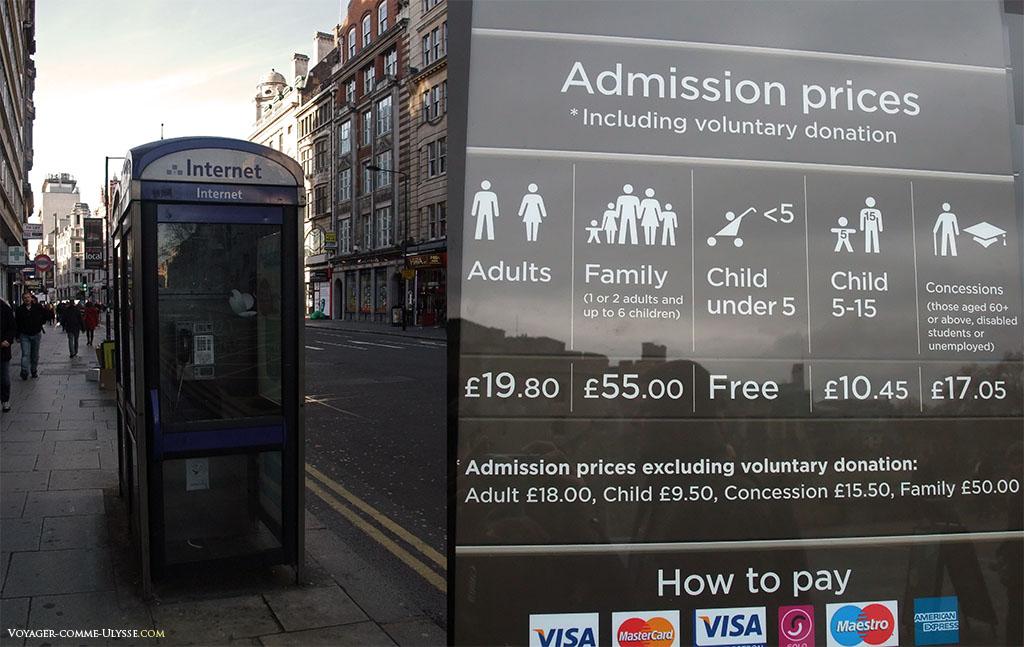 A gauche, voici une véritable cabine londonienne, bien loin des cabines rouges conservées comme des curiosités historiques. Vous remarquerez qu'on peut accéder à internet avec ces cabines, et ça, pour le touriste, c'est pratique. A droite, les tarifs d'entrée de la Tour de Londres. J'aime beaucoup la donation volontaire...