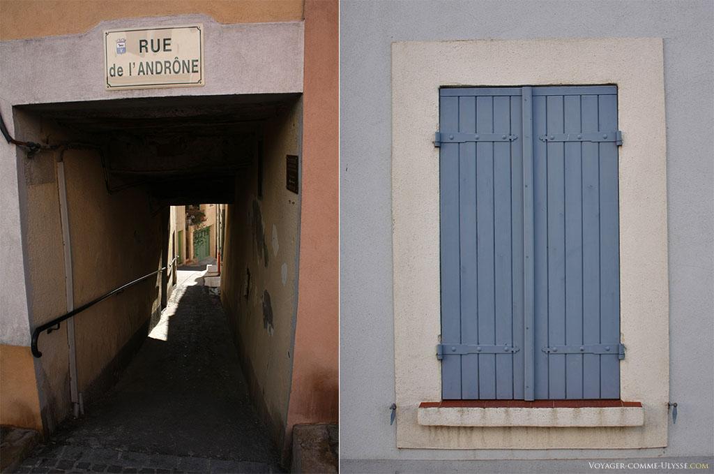 A gauche, la rue de l'Andrône, qui n'est rien d'autre qu'un passage aménagé dans les murs d'un vieil immeuble. A droite, une fenêtre aux volets... bleus :)